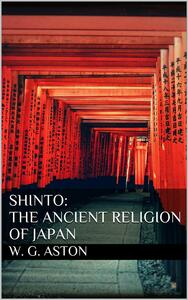 Shinto. The ancient religion of Japan