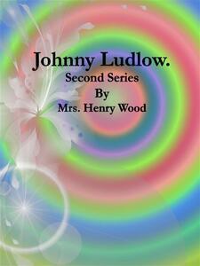 Johnny Ludlow: Second Series