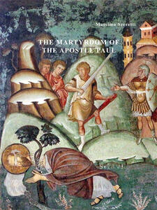 The martyrdom of the apostle paul