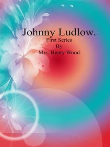 Johnny Ludlow: Fourth Series
