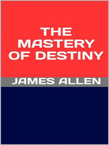Themastery of destiny