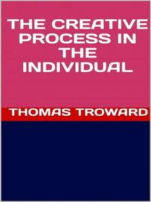 Thecreative process in the individual