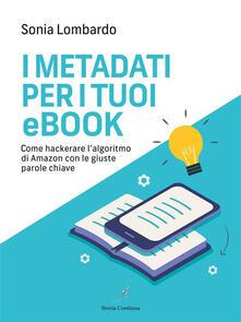 I metadati per i tuoi ebook - Sonia Lombardo - ebook