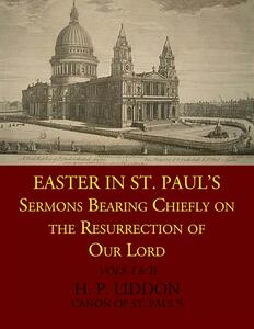 Easter in St. Paul's. Sermons being chiefly on the resurrection of our Lord