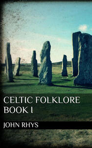 Celtic folklore. Vol. 1