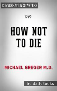 How not to die by dr. Michael Greger. Conversation starters