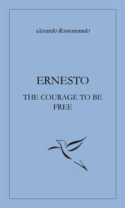Ernesto. The courage to be free