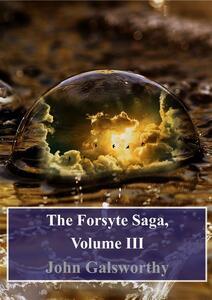TheForsyte saga. Vol. 3