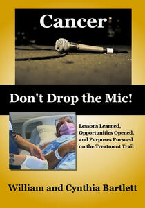 Cancer: don't drop the mic! Lessons learned, opportunities opened, and purposes pursued on the treatment trail