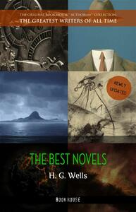 H. G. Wells: 12 Novels - The Time Machine, The War of the Worlds, The Invisible Man, The Island of Doctor Moreau, When The Sleeper Wakes, A Modern Utopia and much more.
