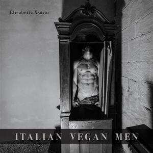 Italian vegan men. Ediz. italiana e inglese - Elisabetta Xsavar - ebook