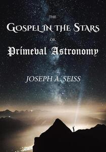 Thegospel in the stars or, Prímeval astronomy