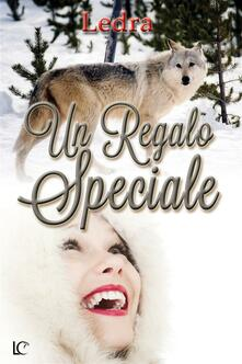 Un regalo speciale - Ledra - ebook