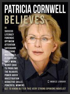 Patricia Cornwell Believes
