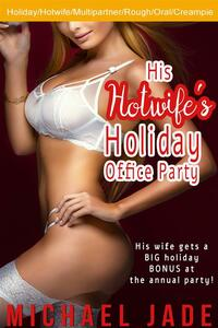 His Hotwife's Holiday Office Party