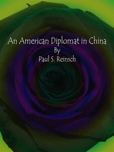 An American Diplomat in China
