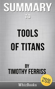 Summary to Tools of Titans by Timothy Ferris. Trivia & quiz