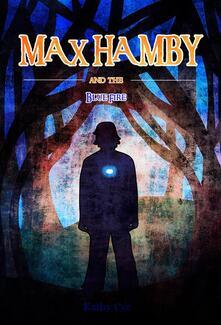 The Blue Fire: Max Hamby Book 5