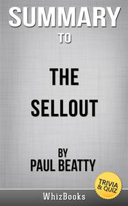 Summary to The sellout by Paul Beatty. Trivia & quiz
