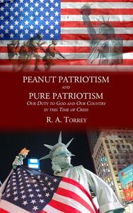 Peanut patriotism and pure patriotism. Our duty to God and our country in this time of crisis