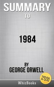 Summary to 1984 by George Orwell. Trivia & quiz