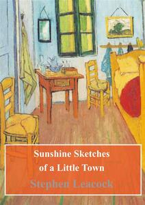 Sunshine Sketches of a Little Town