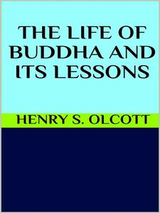 Thelife of Buddha and its lessons