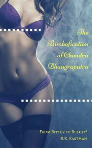 The Bimbofication of Chondra Dhangraputra