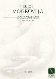 San Pantaleone. Oratorio for soprano, contralto, tenor and bass soli, mixed chorus and orchestra