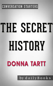 Thesecret history by Donna Tartt. Conversation starters