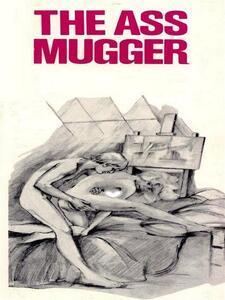 The Ass Mugger - Adult Erotica