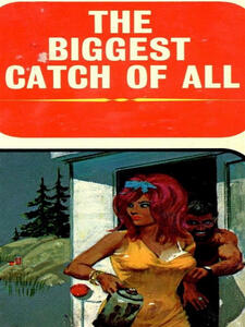 The Biggest Catch Of All - Adult Erotica