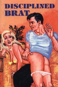Disciplined Brat - Erotic Novel