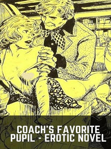 Coach's Favorite Pupil - Erotic Novel