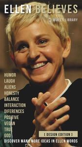 Ellen Believes [Design Edition]