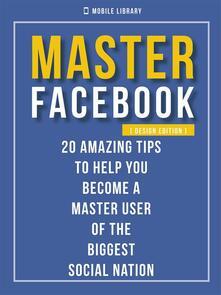 Master Facebook. 20 amazing tips