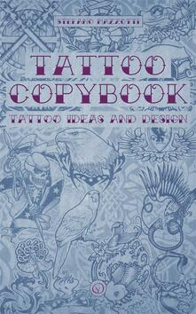 Tattoo copybook. Tattoo ideas and design. Ediz. illustrata