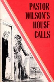 Pastor Wilson's House Calls - Erotic Novel