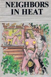 Neighbors In Heat - Erotic Novel
