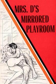 Mrs. D's Mirrored Playroom - Erotic Novel