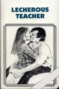 Lecherous Teacher - Erotic Novel