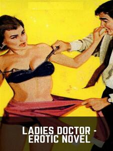 Ladies Doctor - Erotic Novel