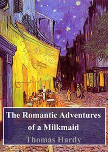 Theromantic adventures of a milkmaid