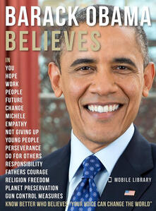 Barack Obama Believes - Barack Obama Quotes And Believes