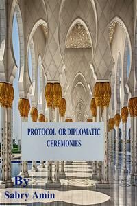 Protocol or Diplomatic Ceremonies and Conducts in the West