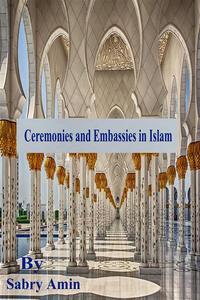 Ceremonies and Embassies in Islam