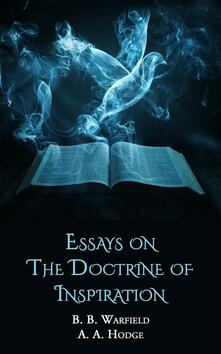 Essays on the Doctrine of Inspiration