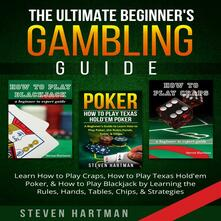 Theultimate beginner's gambling guide: How to play blackjack-How to play Texas Hold'em poker-How to play craps