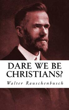 Dare we be christians?