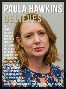 Paula Hawkins Believes - Paula Hawkins Quotes And Believes